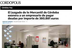 El Juzgado de lo Mercantil de Córdoba exonera a un empresario de pagar deudas por importe de 380.881 euros